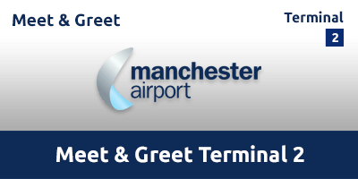 Meet & Greet Terminal 2 Manchester Airport