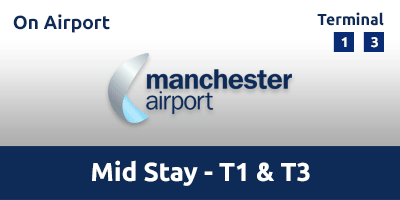 Manchester Airport Mid Stay T1 & T3 Manchester Airport MAAE